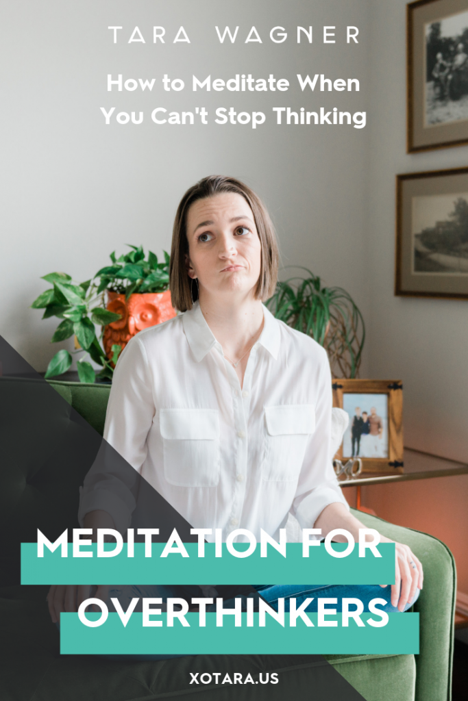 Meditation for OVERthinkers: How to Meditate When You CAN ...