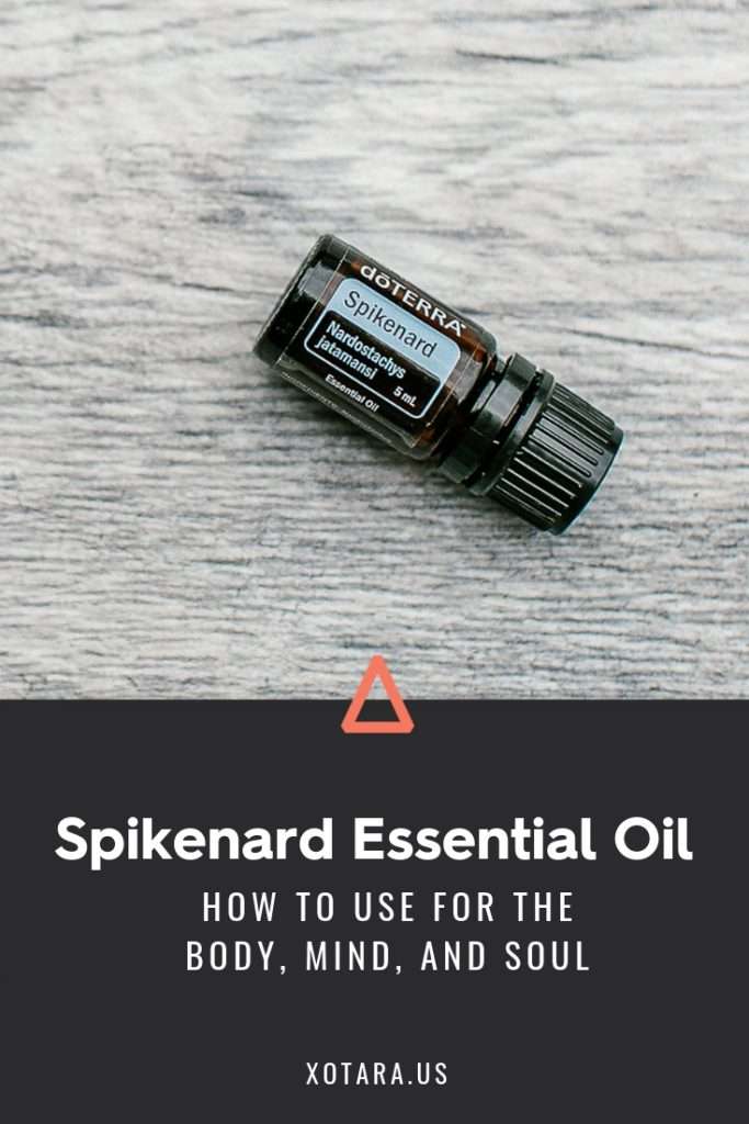 doTERRA Spikenard Essential oil bottle with text, How to Use for Body, Mind, and Soul