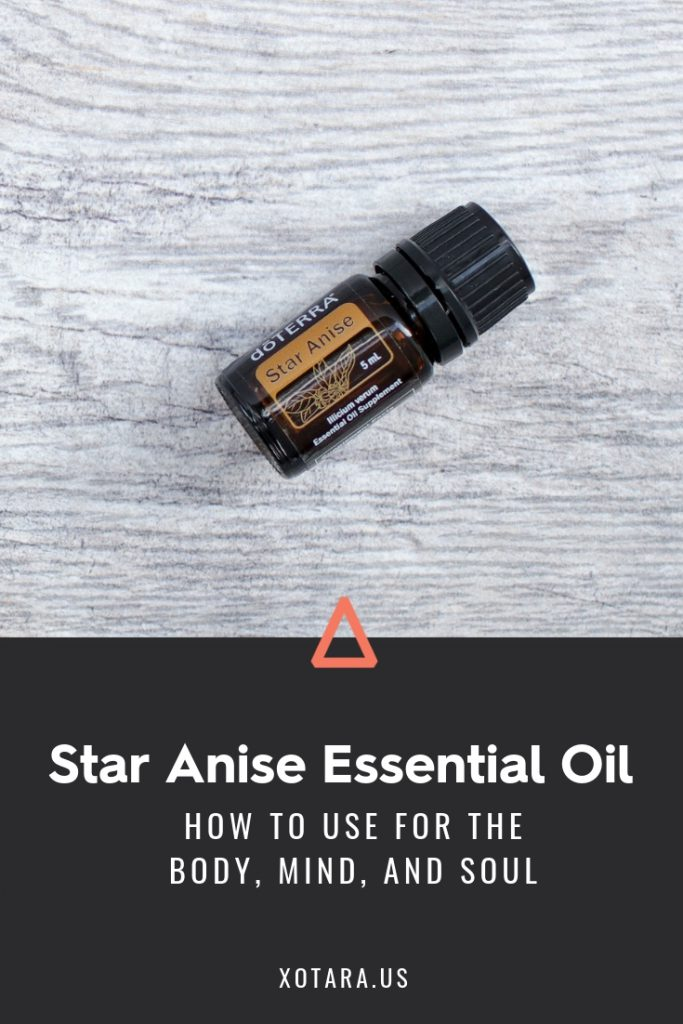 doTERRA Star Anise Essential oil bottle with text, How to Use for Body, Mind, and Soul