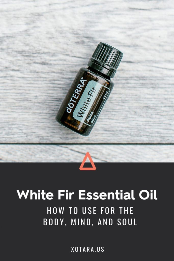 doTERRA White Fir Essential oil bottle with text, How to Use for Body, Mind, and Soul