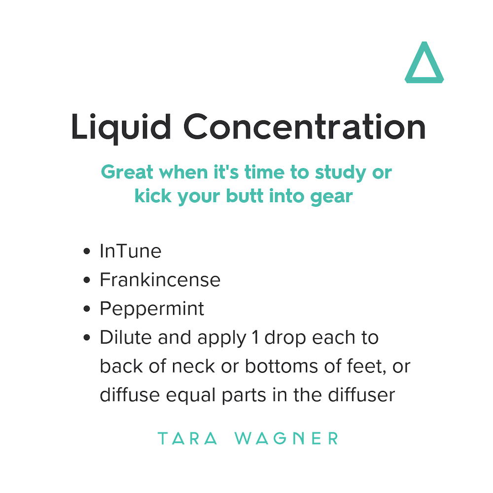 Essential oil recipe called Liquid Concentration: Combine 1 drop each of InTune, Frankincense, and Peppermint to apply to neck or feet, or add to the diffuser