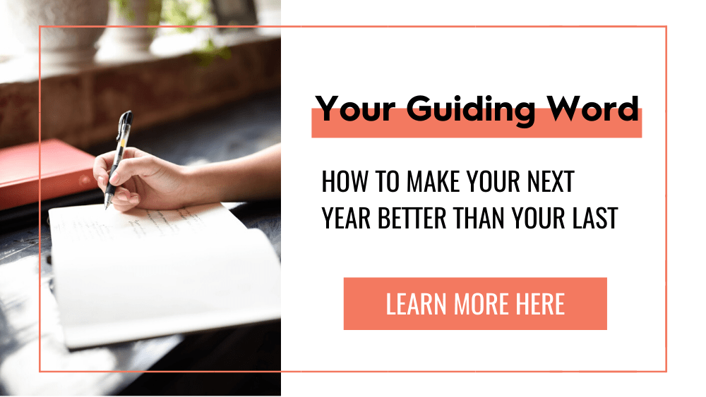 Your Guiding Word - how to Make your Next Year Better Than Your Last - Learn More