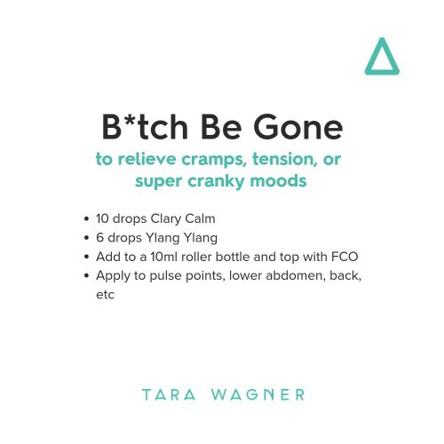 Roller bottle essential oil recipe entitled B Be Gone depicting 10 drops clary calm, 6 drops ylang ylang added to a 10ml roller bottle and topped with fractionated coconut oil to eb applied to pulse points, lower abdomen or back